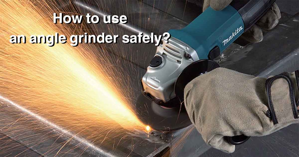 How to Use an Angle Grinder Tool?